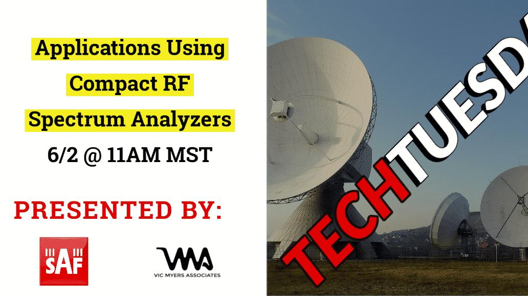 Tech Tuesday - SAF RF Spectum Analyzers