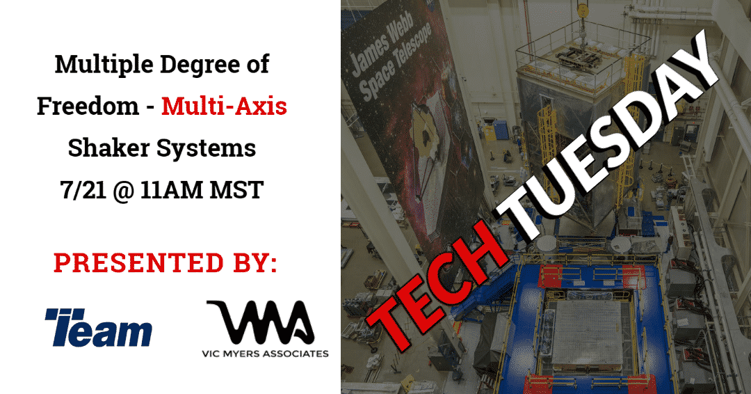 Tech Tuesday TEAM Multi-Axis Shaker Systems